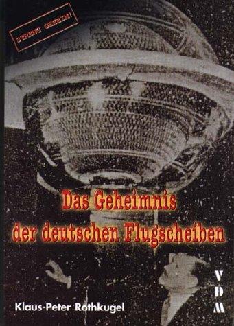 9783925480584: Das Geheimnis der deutschen Flugscheiben