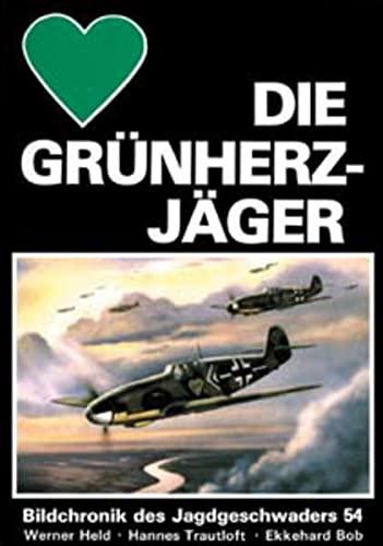 9783925480652: Die Grünherzjäger: Bildchronik des Jagdgeschwaders 54