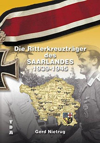 DIE RITTERKREUZTRAGER DES SAARLANDES, 1939-1945: Gerd Nietrug