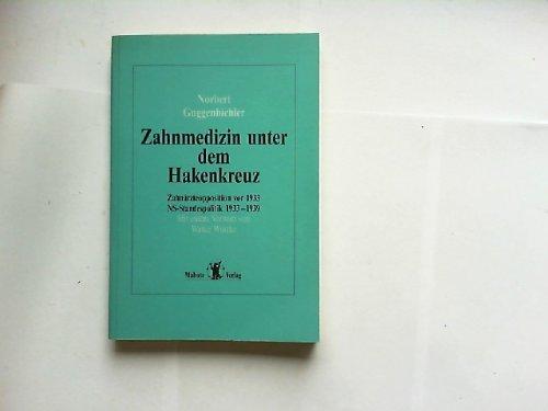 Zahnmedizin unter dem Hakenkreuz. Zahnärzteopposition vor 1933. NS-Standespolitik 1933-1939.: ...