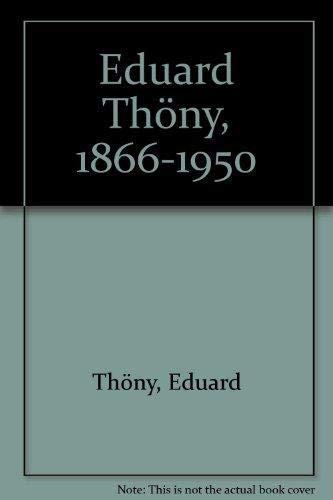 Eduard Thöny. Leben und Werk: Kessel-Thöny, Dagmar von