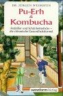 9783925502040: Pu-Erh und Kombucha.