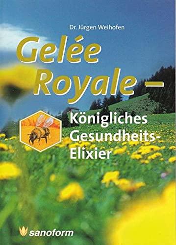 9783925502309: Gelée Royale - Königliches Gesundheits-Elixier (Livre en allemand)