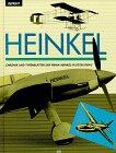 Heinkel. Chronik und Typenblätter der Firma Heinkel-Flugzeugbau.: Heinkel
