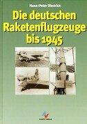9783925505614: Die deutschen Raketenflugzeuge bis 1945.