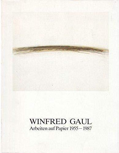 winfred gaul arbeiten auf papier 1955 -: stephan schmidt-wulffen, lothar