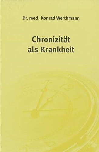 Chronizität als Krankheit - Werthmann, Konrad