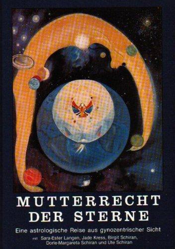 9783925531019: Mutterrecht der Sterne - Eine astrologische Reise aus gynozentrischer Sicht