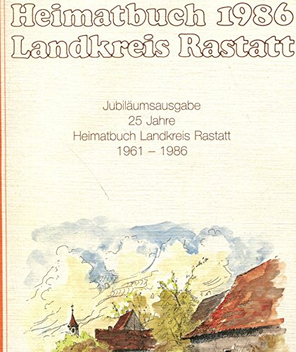 9783925553011: Heimatbuch Landkreis Rastatt. Jg 25. Jubiläumsausgabe (25 Jahre) Heimatbuch Landkreis Rastatt: Jg 25 (Livre en allemand)