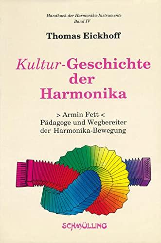 Kultur-Geschichte der Harmonika: Armin Fett - Pädagoge und Wegbereiter der Harmonika-Bewegung....