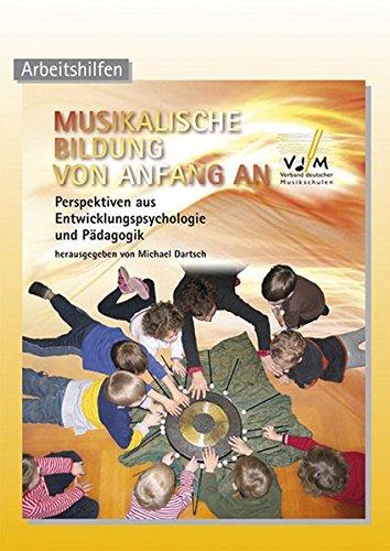 9783925574757: Musikalische Bildung von Anfang an: Perspektiven aus Entwicklungspsychologie und Pädagogik