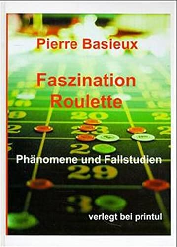 9783925575280: Faszination Roulette: Ph�nomene und Fallstudien