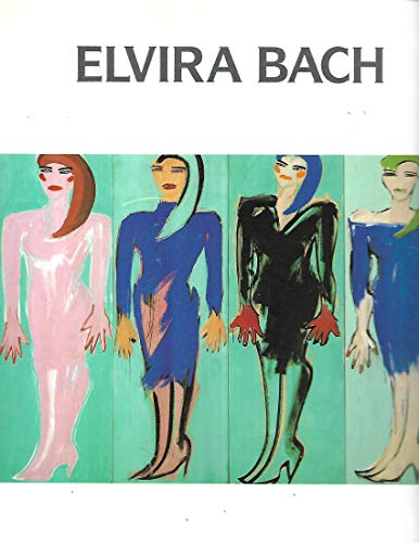 9783925585074: Elvira Bach (German Edition)