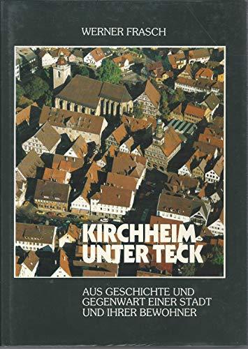 9783925589003: Kirchheim unter Teck: Aus Geschichte und Gegenwart einer Stadt und ihrer Bewohner