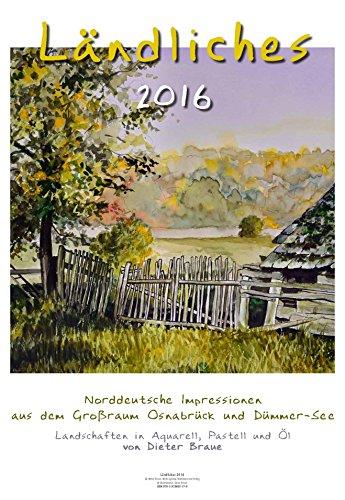 9783925605178: L�ndliches 2016: Kunstkalender Osnabr�cker Raum
