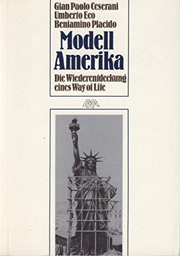 Modell Amerika : d. Wiederentdeckung e. Way: Ceserani, Gian Paolo