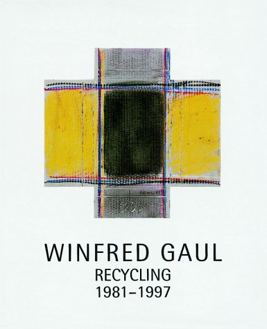 9783925608728: Winfried Gaul. Recycling 1981-1997