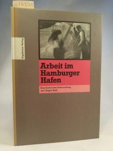 9783925622410: Arbeit im Hamburger Hafen. Eine historische Untersuchung
