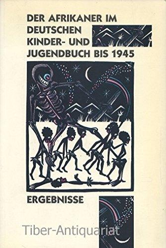 9783925622540: Der Afrikaner im deutschen Kinder- und Jugendbuch: Untersuchungen zur rassistischen Stereotypenbildung im deutschen Kinder- und Jugendbuch von der Aufklärung bis zum Nationalsozialismus