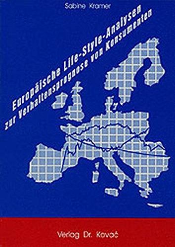 9783925630873: Europaeische Life-Style-Analysen zur Verhaltensprognose von Konsumenten (Schriftenreihe innovative betriebswirtschaftliche Forschung und Praxis)
