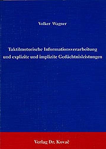 9783925630941: Taktil-motorische Informationsverarbeitung und explizite und implizite Gedaechtnisleistungen (Studienreihe psychologische Forschungsergebnisse)
