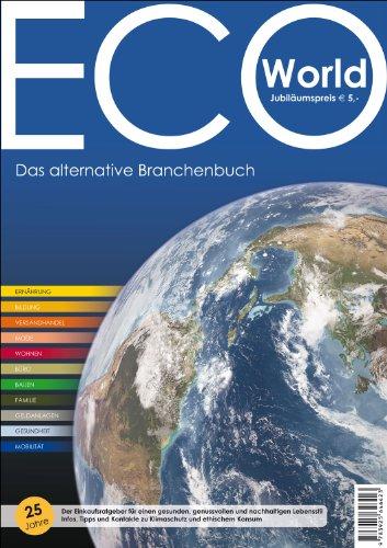 9783925646423: ECO-World 2011/2012 - Das alternative Branchenbuch: Der Einkaufsratgeber für einen gesunden, genussvollen und nachhaltigen Lebensstil Infos, Tipps und Kontakte zum Klimaschutz und ethischem Konsum