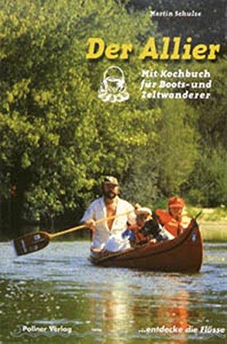 9783925660849: Der Allier: Mit Kochbuch f�r Boots- und Zeltwanderer