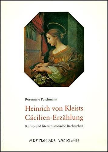9783925670176: Heinrich von Kleists Cäcilienerzählung: Kunst- und literarhistorische Recherchen