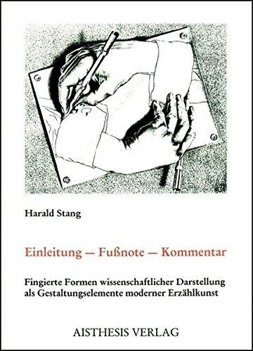 Einleitung - Fussnote - Kommentar: Fingierte Formen wissenschaftlicher Darstellung als ...