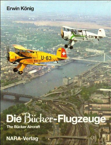 9783925671005: Die Bücker-Flugzeuge =: The Bücker aircraft (German Edition)