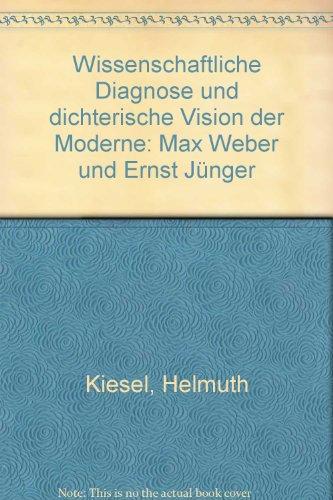 Wissenschaftliche Diagnose Und Dichterische Vision Der Moderne: Kiesel, Helmuth