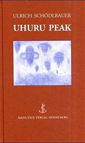 9783925678974: Uhuru Peak: Ein Bericht