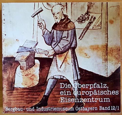 9783925690051: Die Oberpfalz, ein europ�isches Eisenzentrum. 600 Jahre Grosse Hammereinung: Aufsatzband (Livre en allemand)
