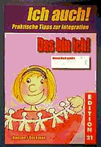 9783925698767: Das bin ich!: Ich auch! Praktische Hilfen und Tipps zur Integration