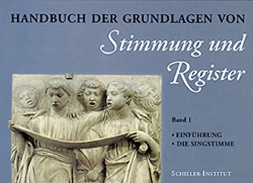 9783925725289: Handbuch der Grundlagen von Stimmung& Register. Band I: Einführung- Die Singstimme.