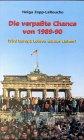 9783925725340: Die verpasste Chance von 1989-90: Wird Europa Lehren daraus ziehen? (German Edition)
