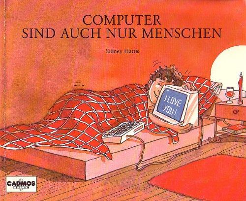 Computer sind auch nur Menschen.: Harris, Sidney: