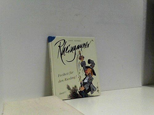 9783925771231: Rheingauner. Episoden aus dem Rheingau: Der Rheingauner, Bd.2, Freiheit für den Riesling!