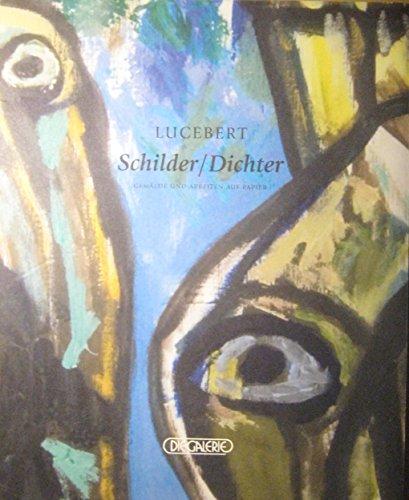 9783925782473: Lucebert (1924-1994) - Schilder /Dichter. Gemälde und Arbeiten auf Papier: Katalog zur Ausstellung in Die Galerie
