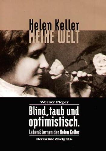 9783925817168: Meine Welt: Blind, taub und optimistisch: Leben und Lernen der Helen Keller