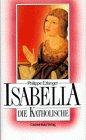 Isabella die Katholische.: Erlanger, Philippe: