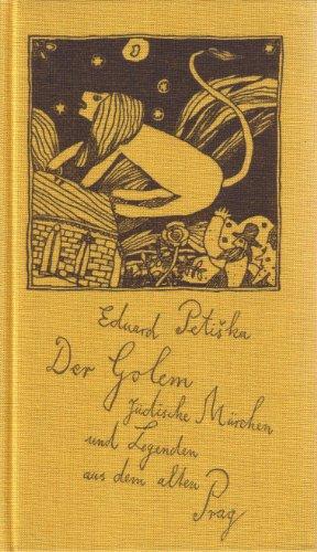 Der Golem. Jüdische Märchen und Legenden aus: Eduard Petiska