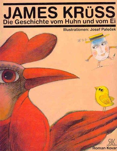 Die Geschichte Vom Huhn und Vom Ei.: Kruss, James; Palecek,