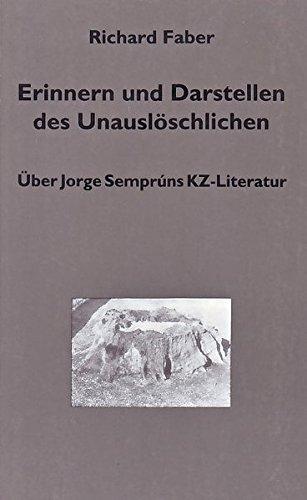9783925867149: Erinnern und Darstellen des Unauslöschlichen: Über Jorge Semprúns KZ-Literatur (German Edition)