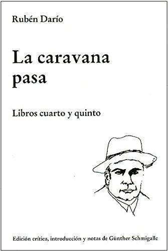 9783925867804: La caravana pasa. Libro cuarto y libro quinto y último. Introducción y notas de Günther Schmigalle.