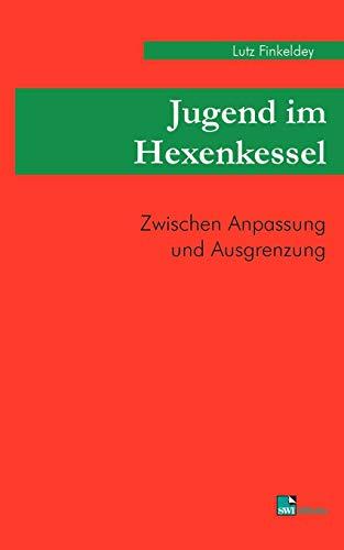 Jugend im Hexenkessel (German Edition): Lutz Finkeldey