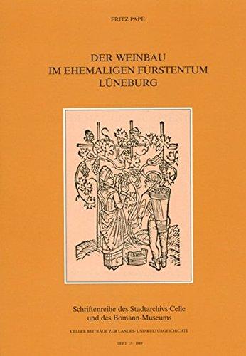9783925902086: Der Weinbau im ehemaligen F�rstentum L�neburg: Eine landeskundliche und kulturgeschichtliche Studie (Livre en allemand)