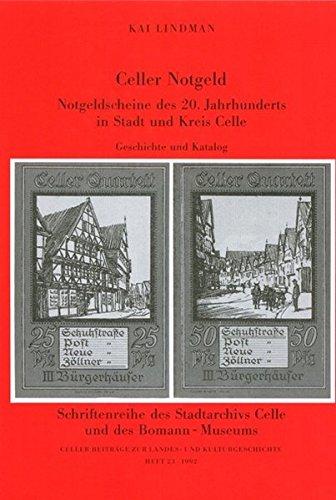 9783925902161: Celler Notgeld. Notgeldscheine des 20. Jahrhunderts in Stadt und Kreis Celle. Geschichte und Katalog