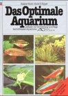 Das optimale Aquarium: Horst, Kaspar, Kipper,