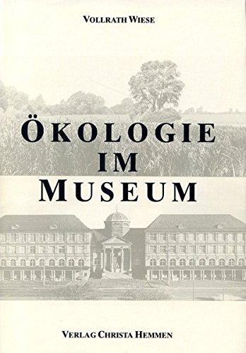 9783925919015: Ökologie im Museum. Beiträge zur Didaktik biologisch ausgerichteter Museen mit besonderer Berücksichtigung ökologischer Sachverhalte (Livre en allemand)
